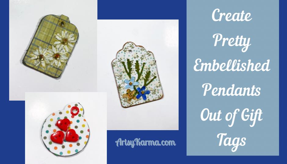 Create pretty embellished pendants out of gift tags