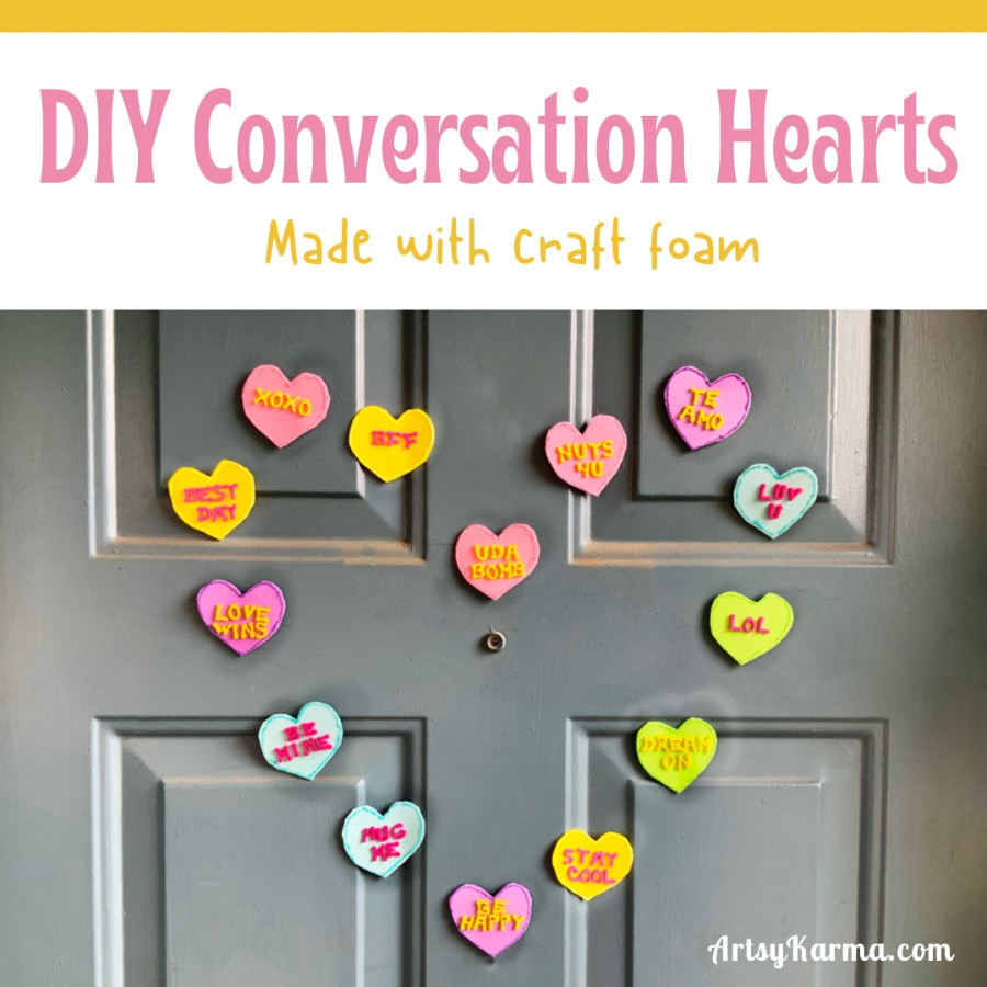DIY Conversation hearts made with craft foam