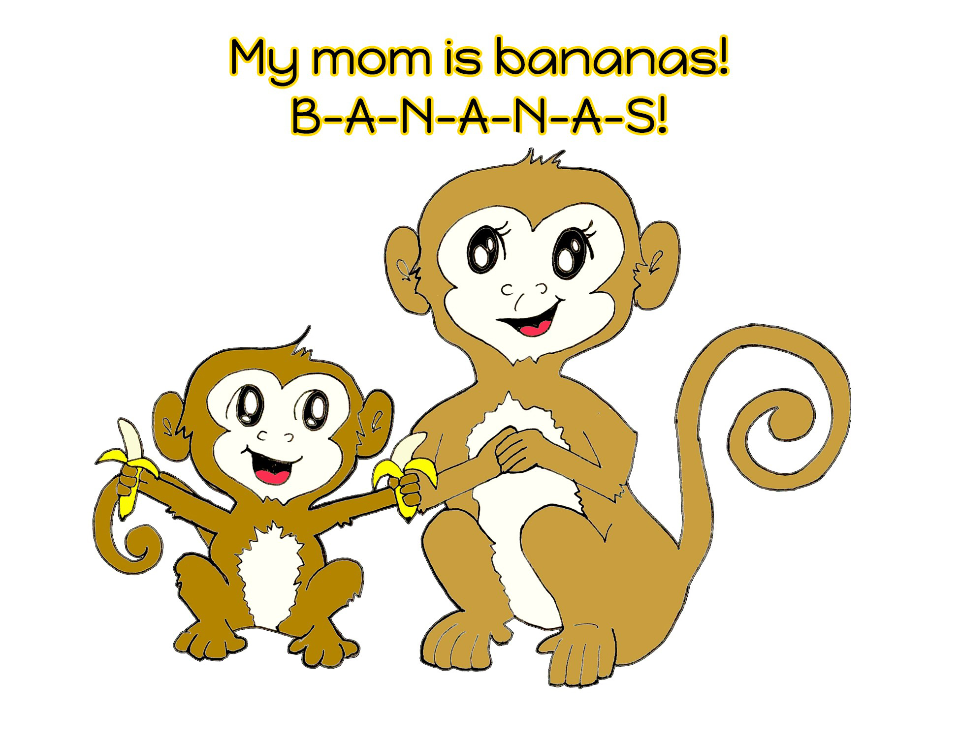 My Mom is Bananas