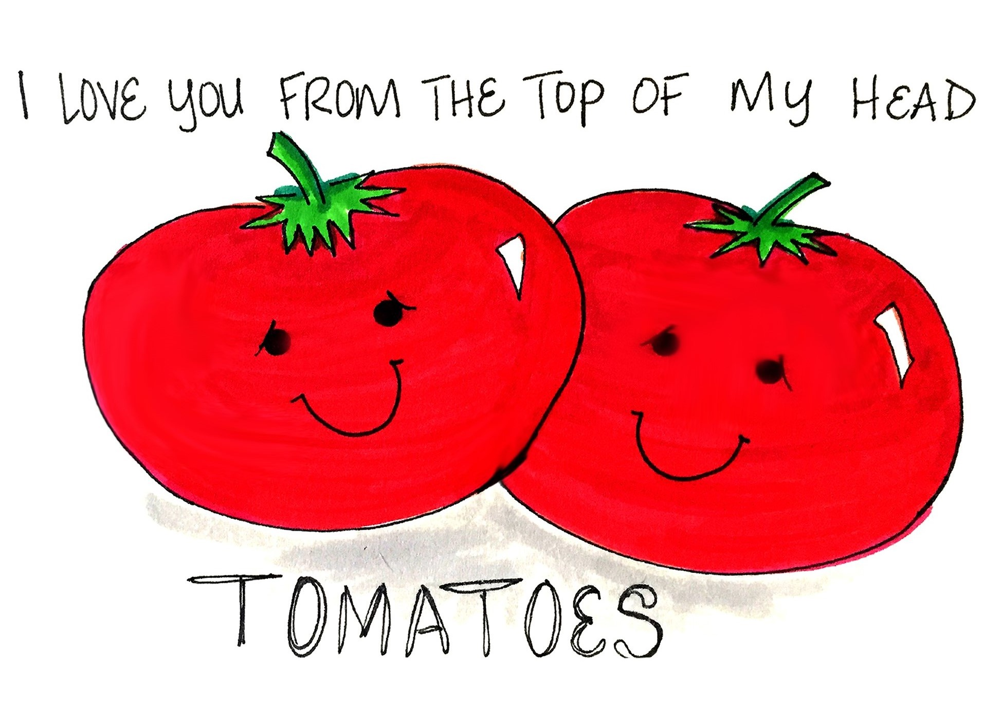 Top of my head to my Tomatoes