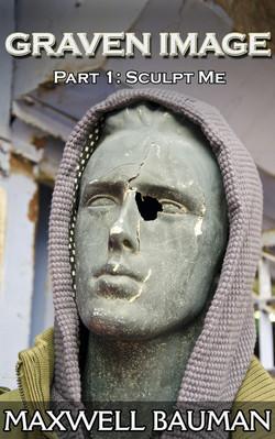 Graven Image Part 1 Sculpt Me Cover.jpg