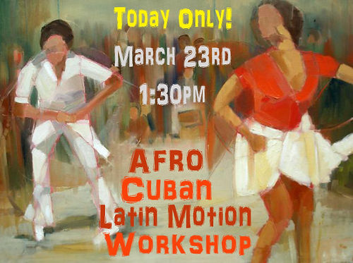 Afro Cuban Latin Motion Workshop today o