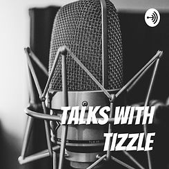 talks-with-tizzle-qbrNHPj5AUd-KLp16x5Cby