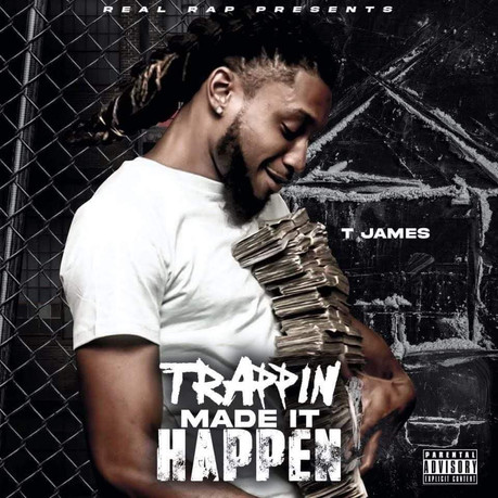T James - Trappin Made it Happen