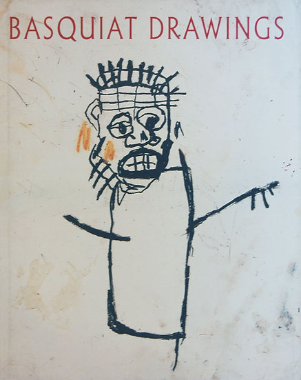 Jean-Michel Basquiat: Basquiat Drawings