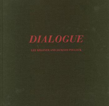 Dialogue: Lee Krasner and Jackson Pollack