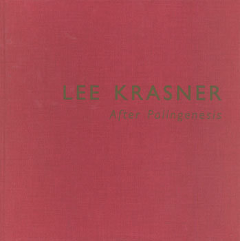 Lee Krasner: After Palingenesis