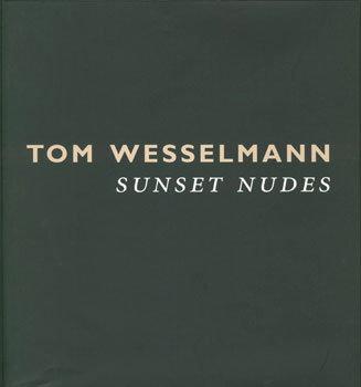 Tom Wesselmann: Sunset Nudes