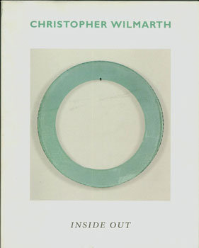 Christopher Wilmarth: Inside Out