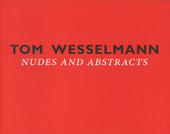 Tom Wesselmann: Nudes and Abstracts