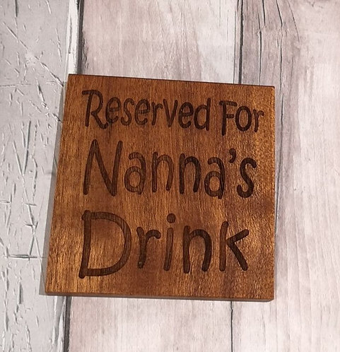 'Reserved for Nanna's Drink' Wooden Coaster