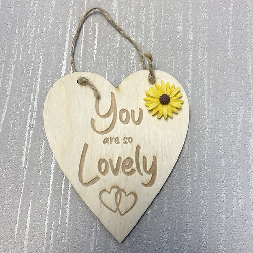 You Are So Lovely Wooden Hanging Heart