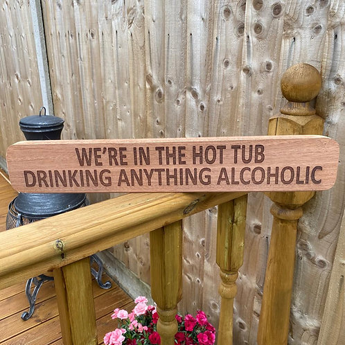 In The Hot Tub Wooden Sign