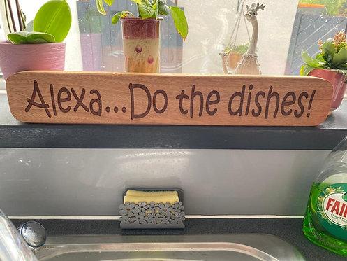 Alexa... Do The Dishes Hardwood Sign