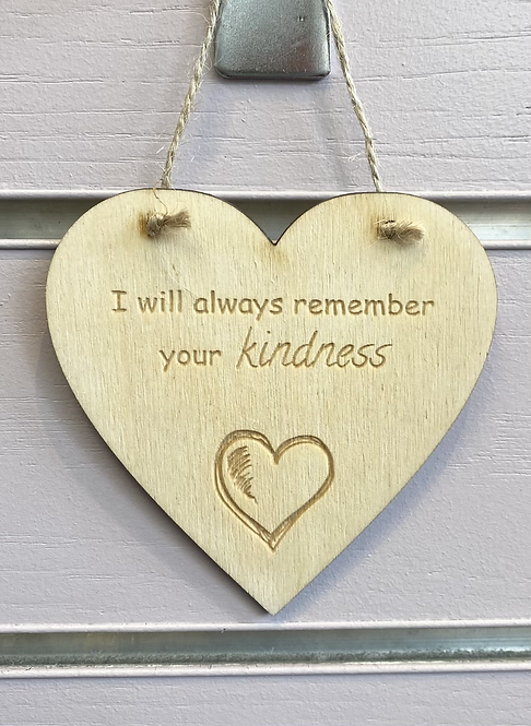 Remember Your Kindness Wooden Hanging Heart