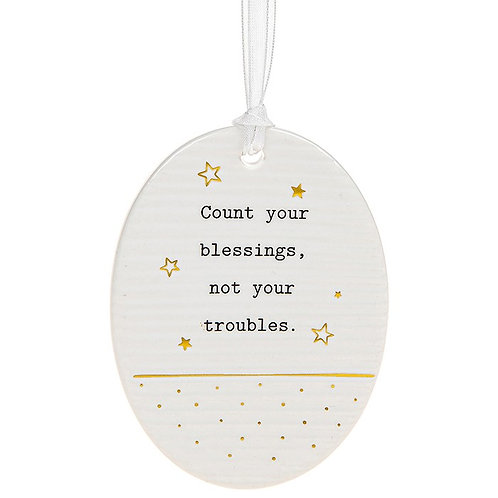Oval Count Your Blessings Not Troubles Hanging Ceramic