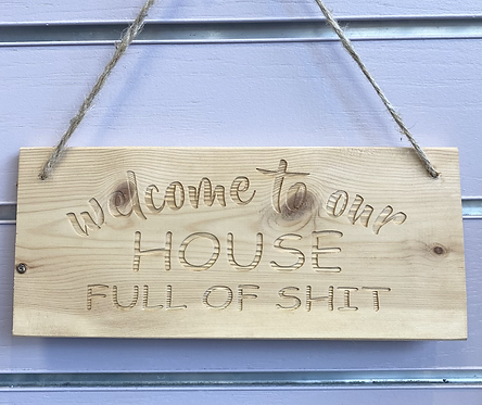 Welcome To Our House Wooden Hanging Sign