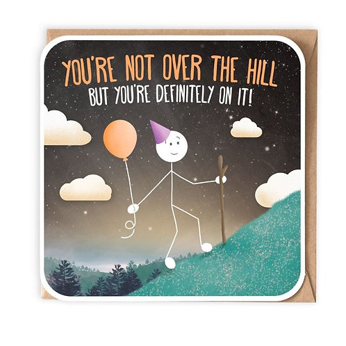 Not Over The Hill Greeting Card