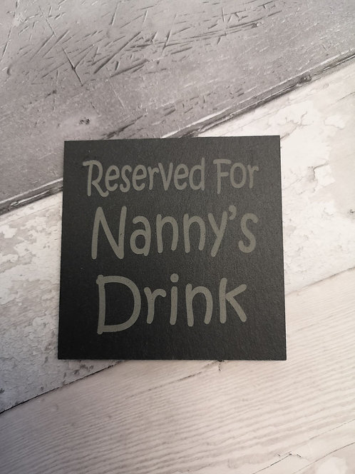 'Reserved for Nanny's Drink' Slate Coaster