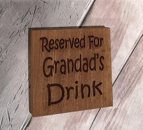 'Reserved for Grandad's Drink' Wooden Coaster