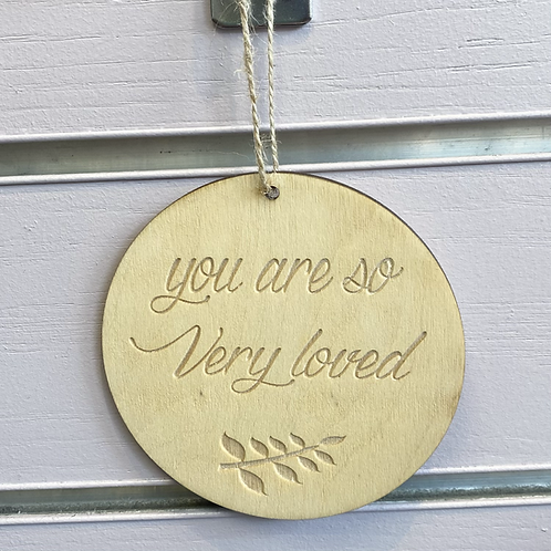 You Are So Very Loved Wooden Circular Hanger