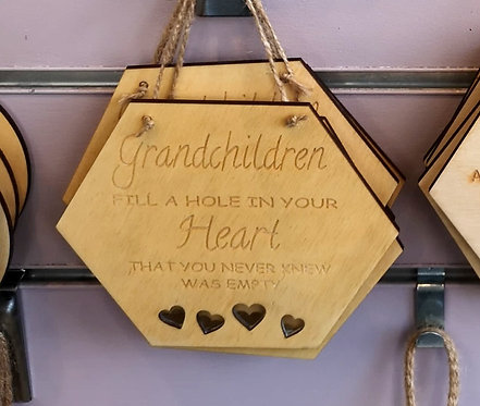 Grandchildren Fill a Hole In Your Heart Wooden Hanging Sign