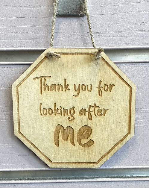 Thank You For Looking After Me Wooden Hanging Sign