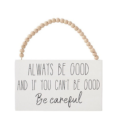 Always Be Good Rectangle Hanging Sign