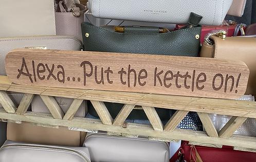 Alexa... Kettle On Hardwood Sign