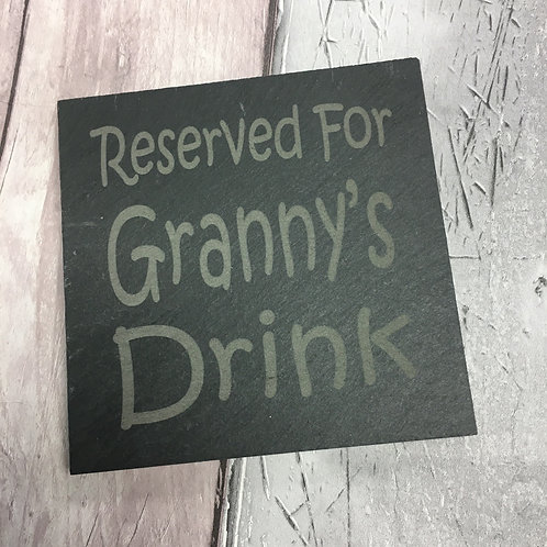 'Reserved for Granny's Drink' Slate Coaster