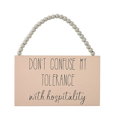 Don't Confuse My Tolerance Rectangle Hanging Sign