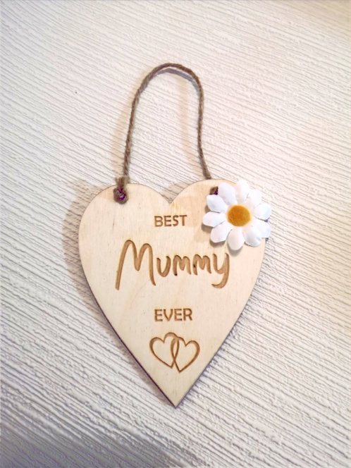 Best Mummy Ever Wooden Hanging Heart