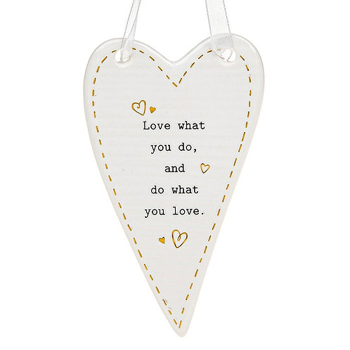 Love What You Do Ceramic Hanging Heart