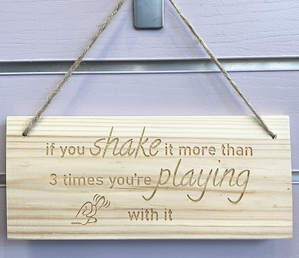 If You Shake It Wooden Hanging Sign