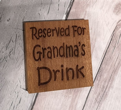 'Reserved for Grandma's Drink' Wooden Coaster