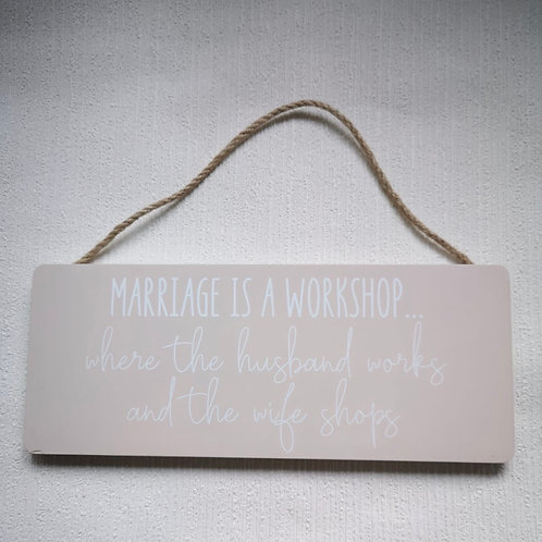 Marriage Is A Workshop Rectangle Hanging Sign