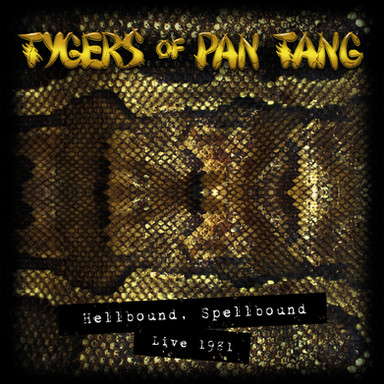 Tygers Of Pan Tang - Hellbound, Spellbound Live '81