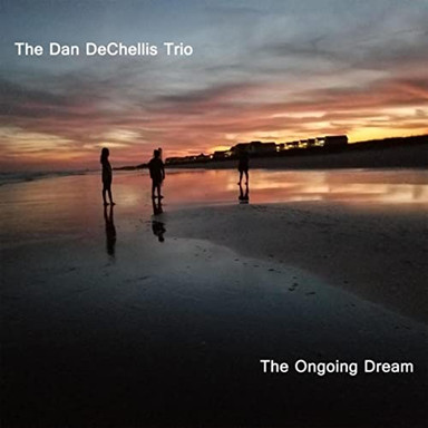 Dan Dechelis Trio - The Ongoing Dream