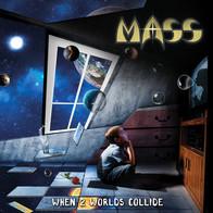 MASS - Worlds Collide