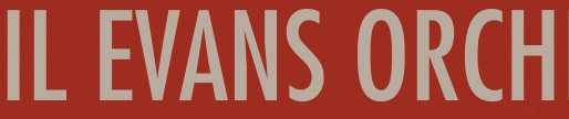 The Gil Evans Orchestra (PRESS: www.allaboutjazz.com)
