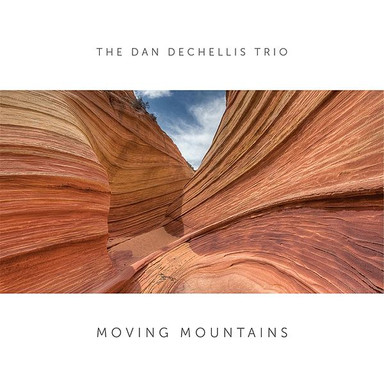 Dan Dechelis Trio - Moving Mountains