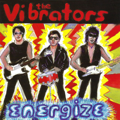 The Vibrators - Energize (Remastered + Bonus)
