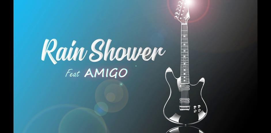 Rain shower  feat AMIGO