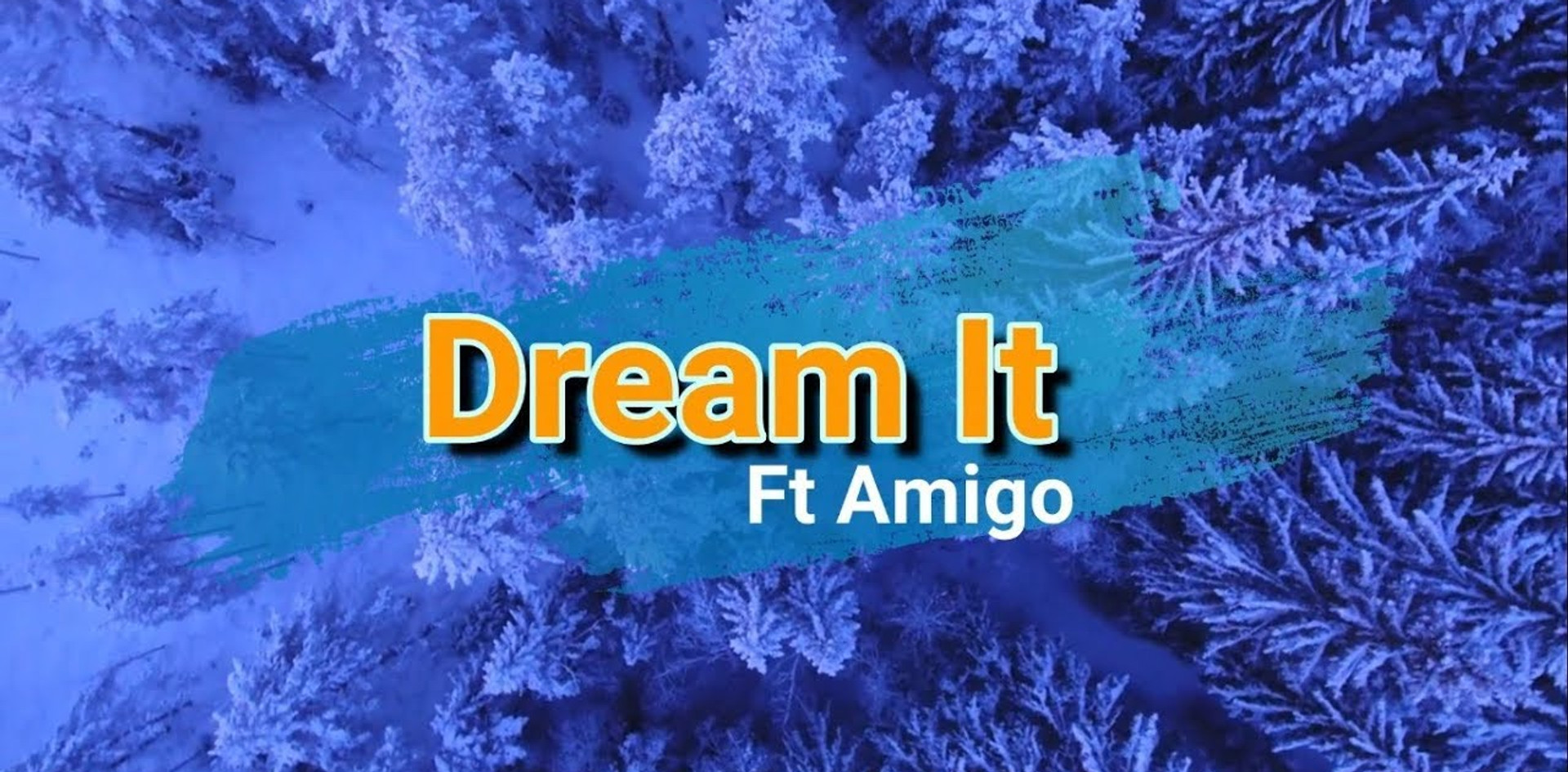 Dream it Ft. AMIGO