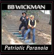 BB WICKMAN PATRIOTIC PARANOIA