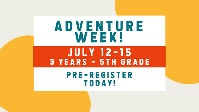 ADVENTURE WEEK! Pre register at decidedchurch.com-2.png