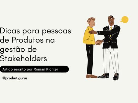 Dicas para Pessoas de Produtos na gestão de Stakeholders