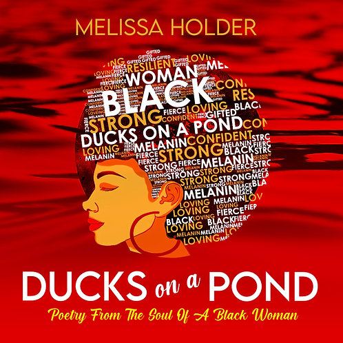 Ducks on Pond -Poetry From The Soul of A Black Woman