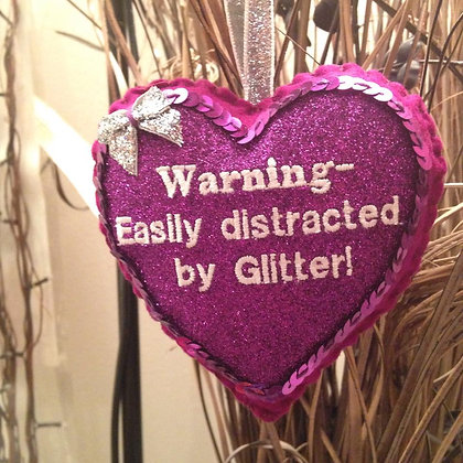 Warning- Easily distracted by Glitter!