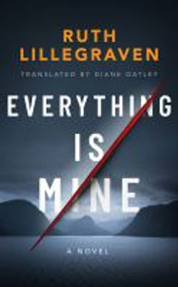 Everything is mine, a novel